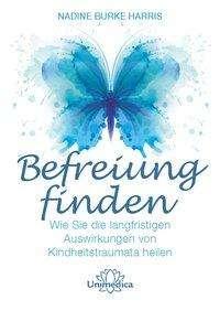 Nadine Burke Harris: Befreiung finden, Buch