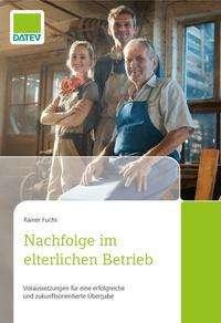 Rainer Fuchs: Nachfolge im elterlichen Betrieb, Buch