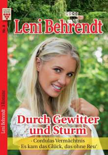 Leni Behrendt: Leni Behrendt Nr. 8: Durch Gewitter und Sturm / Cordulas Vermächtnis / Es kam das Glück, das ohne Reu', Buch