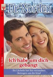 Patricia Vandenberg: Dr. Norden Nr. 37:  Ich habe um dich gebangt / Ihr Lächeln hat ihn verzaubert / Betrogen um ihr Kind, Buch