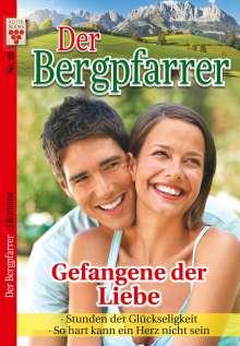 Toni Waidacher: Der Bergpfarrer Nr. 20: Gefangene der Liebe / Stunden der Glückseligkeit / So hart kann ein Herz nicht sein, Buch