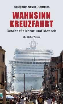 Wolfgang Meyer-Hentrich: Wahnsinn Kreuzfahrt, Buch