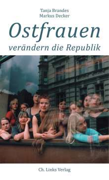 Tanja Brandes: Ostfrauen verändern die Republik, Buch