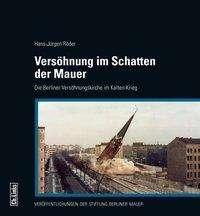 Hans-Jürgen Röder: Versöhnung im Schatten der Mauer, Buch