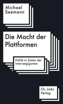 Michael Seemann: Die Macht der Plattformen, Buch