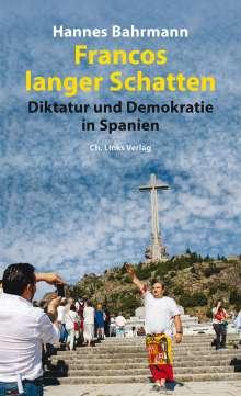 Hannes Bahrmann: Francos langer Schatten, Buch