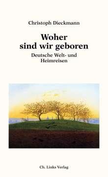 Christoph Dieckmann: Woher sind wir geboren, Buch