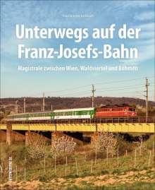 Paul G. Mag. Liebhart: Unterwegs auf der Franz-Josefs-Bahn, Buch