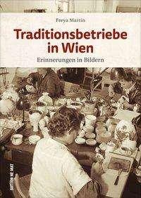 Freya Martin: Traditionsbetriebe in Wien, Buch