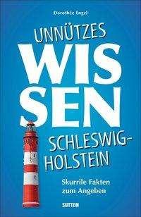 Dorothée Engel: Unnützes Wissen Schleswig-Holstein, Buch