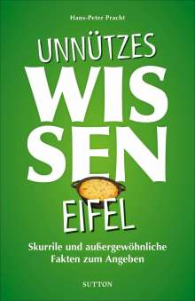 Hans-Peter Pracht: Unnützes Wissen Eifel, Buch