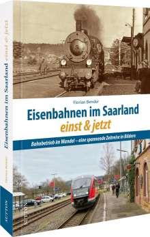 Florian Bender: Eisenbahnen im Saarland einst und jetzt, Buch