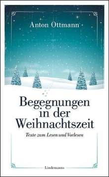 Anton Ottmann: Begegnungen in der Weihnachtszeit, Buch