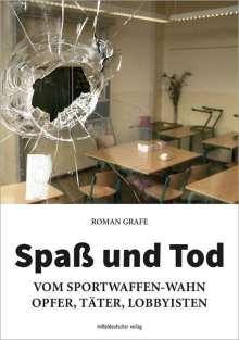 Roman Grafe: Spaß und Tod, Buch