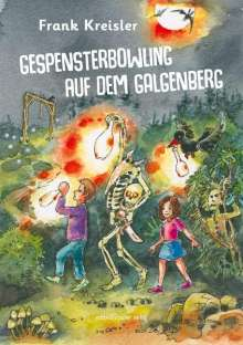 Frank Kreisler: Gespensterbowling auf dem Galgenberg, Buch