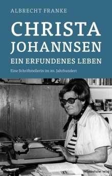 Albrecht Franke: Christa Johannsen - ein erfundenes Leben, Buch
