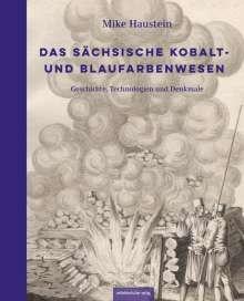 Mike Haustein: Das sächsische Kobalt- und Blaufarbenwesen, Buch