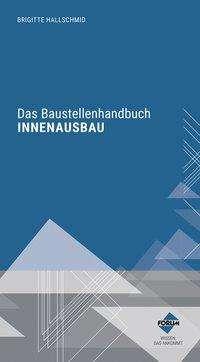 Brigitte Hallschmid: Das Baustellenhandbuch für den Innenausbau, Buch