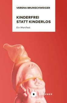 Verena Brunschweiger: Kinderfrei statt kinderlos, Buch