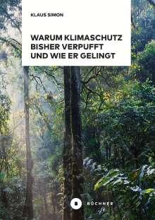 Klaus Simon: Warum Klimaschutz bisher verpufft und wie er gelingt, Buch