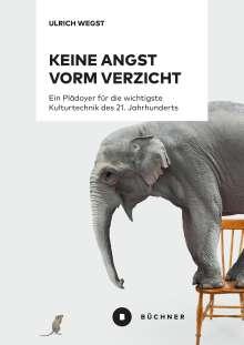 Ulrich Wegst: Keine Angst vorm Verzicht, Buch