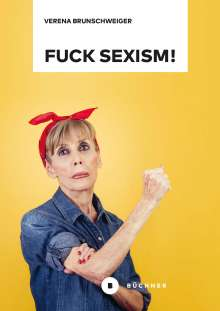 Verena Brunschweiger: Fuck Sexism!, Buch