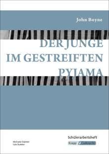 John Boyne: Der Junge im gestreiften Pyjama - Schülerarbeitsheft, Interpretationshilfe, Lernhilfe, Buch
