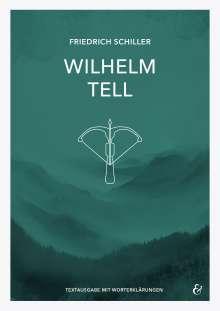 Friedrich Schiller: Wilhelm Tell - Friedrich Schiller - Textheft, Buch