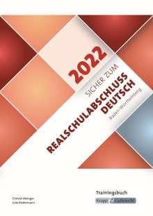 Christel Metzger: Sicher zum Realschulabschluss Deutsch Baden-Württemberg 2022, Buch