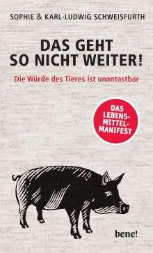Karl-Ludwig Schweisfurth: Das geht so nicht weiter, Buch