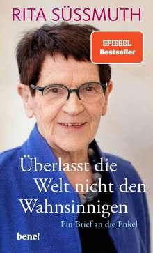 Rita Süssmuth: Überlasst die Welt nicht den Wahnsinnigen, Buch