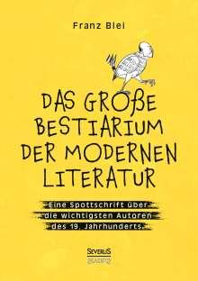 Blei Franz: Das große Bestiarium der modernen Literatur, Buch