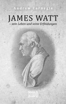 Andrew Carnegie: James Watt - sein Leben und seine Erfindungen, Buch
