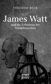 Theodor Beck: James Watt und die Erfindung der Dampfmaschine, Buch