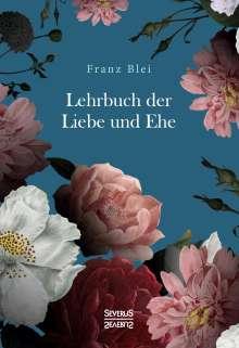 Franz Blei: Lehrbuch der Liebe und Ehe, Buch