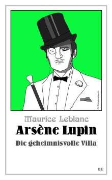Maurice Leblanc: Arsène Lupin - Die geheimnisvolle Villa, Buch