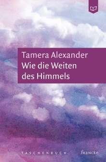 Tamera Alexander: Wie die Weiten des Himmels, Buch