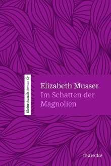 Elizabeth Musser: Im Schatten der Magnolien, Buch