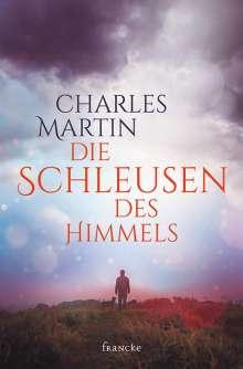 Charles Martin: Die Schleusen des Himmels, Buch