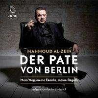 Mahmoud Al-Zein: Der Pate von Berlin: Mein Weg, meine Familie, meine Regeln, MP3-CD