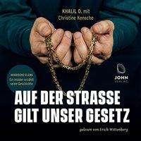 O. Khalil: Auf der Straße gilt unser Gesetz: Arabische Clans - Ein Insider erzählt seine Geschichte, MP3-CD