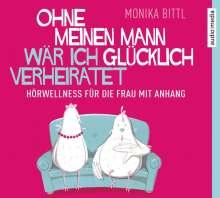 Monika Bittl: Ohne meinen Mann wär ich glücklich verheiratet, 4 CDs