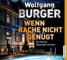 Wolfgang Burger: Wenn Rache nicht genügt, 6 CDs