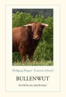 Evamaria Schmid: Bullenwut, Buch