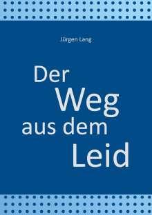 Jürgen Lang: Der Weg aus dem Leid, Buch