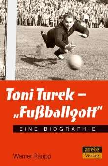 """Werner Raupp: Toni Turek - """"Fußballgott"""", Buch"""