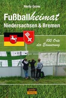 Hardy Grüne: Fußballheimat Niedersachsen & Bremen, Buch