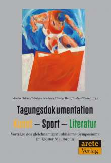 Tagungsdokumentation Kunst - Sport - Literatur, Buch