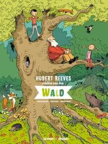 Hubert Reeves: Hubert Reeves erklärt uns den Wald, Buch