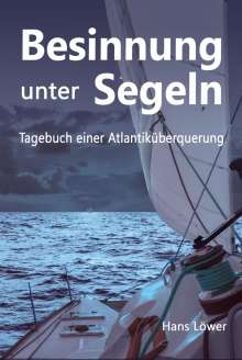 Hans Löwer: Besinnung unter Segeln, Buch